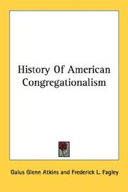 Cover of: History Of American Congregationalism | Gaius Glenn Atkins