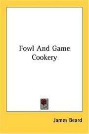 Cover of: Fowl And Game Cookery | James Beard