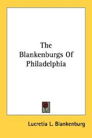 Cover of: The Blankenburgs Of Philadelphia | Lucretia L. Blankenburg