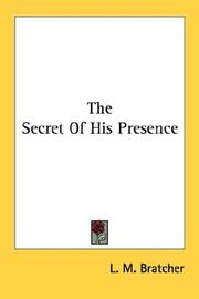 Cover of: The Secret Of His Presence | L. M. Bratcher