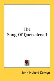 The song of Quetzalcoatl by John Hubert Cornyn