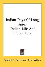 Cover of: Indian Days of Long Ago: Indian Life And Indian Lore