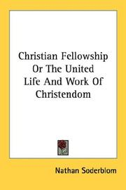 Cover of: Christian Fellowship Or The United Life And Work Of Christendom