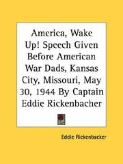 Cover of: America, Wake Up! Speech Given Before American War Dads, Kansas City, Missouri, May 30, 1944 By Captain Eddie Rickenbacher