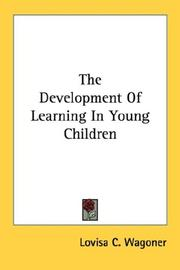 Cover of: The Development Of Learning In Young Children | Lovisa C. Wagoner