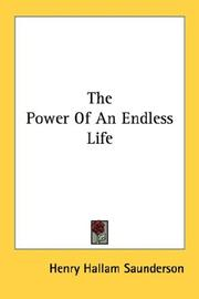 Cover of: The Power Of An Endless Life | Henry Hallam Saunderson
