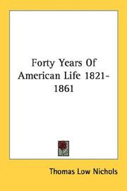 Cover of: Forty Years Of American Life 1821-1861 | Thomas Low Nichols