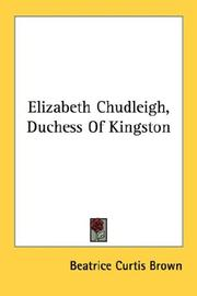 Cover of: Elizabeth Chudleigh, Duchess Of Kingston | Beatrice Curtis Brown