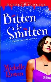 Cover of: Bitten & Smitten (Immortality Bites, Book 1) | Michelle Rowen
