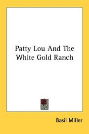 Cover of: Patty Lou And The White Gold Ranch | Basil Miller