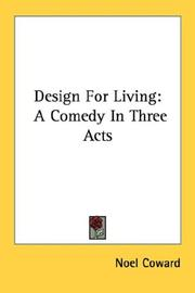 Cover of: Design for living: A Comedy In Three Acts