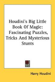 Cover of: Houdini's Big Little Book Of Magic: Fascinating Puzzles, Tricks And Mysterious Stunts