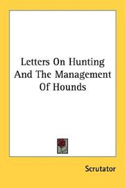 Cover of: Letters On Hunting And The Management Of Hounds | Scrutator.