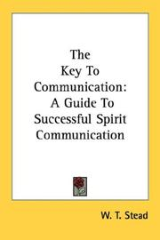 Cover of: The Key To Communication: A Guide To Successful Spirit Communication