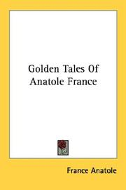 Cover of: Golden Tales Of Anatole France | Anatole France