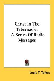 Christ in the tabernacle by Louis T. Talbot