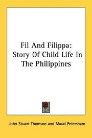 Cover of: Fil and Filippa: Story Of Child Life In The Philippines