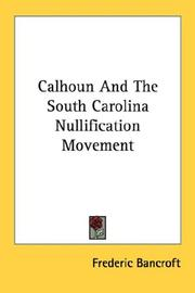 Cover of: Calhoun and the South Carolina nullification movement