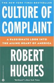 Cover of: Culture of complaint: the fraying of America
