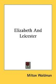 Cover of: Elizabeth and Leicester