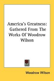 Cover of: America's Greatness: Gathered From The Works Of Woodrow Wilson
