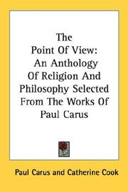 Cover of: The point of view: an anthology of religion and philosophy selected from the works of Paul Carus