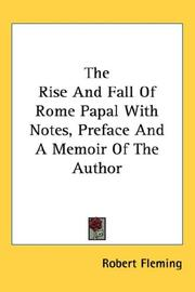 Cover of: The Rise And Fall Of Rome Papal With Notes, Preface And A Memoir Of The Author