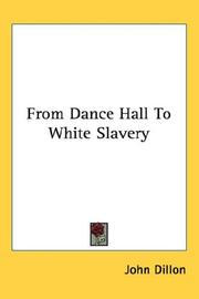 Cover of: From Dance Hall To White Slavery | John Dillon