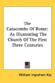 Cover of: The Catacombs Of Rome | William Ingraham Kip