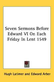Cover of: Seven sermons before Edward VI, on each Friday in Lent, 1549
