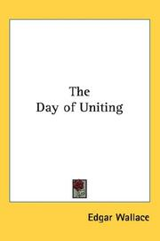 Cover of: The Day of Uniting | Edgar Wallace