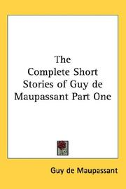 Cover of: The Complete Short Stories of Guy de Maupassant Part One