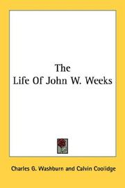 Cover of: The Life Of John W. Weeks | Charles G. Washburn