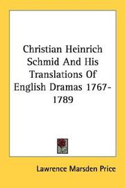Cover of: Christian Heinrich Schmid and his translations of English dramas 1767-1789