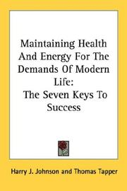 Cover of: Maintaining Health And Energy For The Demands Of Modern Life | Harry J. Johnson