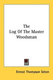 Cover of: The Log Of The Master Woodsman