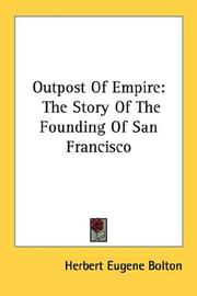 Cover of: Outpost of empire: the story of the founding of San Francisco