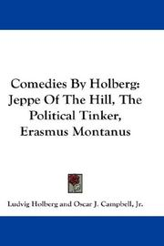 Cover of: Comedies by Holberg: Jeppe of the hill, The political tinker, Erasmus Montanus
