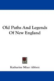 Cover of: Old Paths And Legends Of New England | Katharine Mixer Abbott
