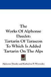 Cover of: The Works Of Alphonse Daudet: Tartarin Of Tarascon To Which Is Added Tartarin On The Alps