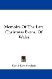 Cover of: Memoirs Of The Late Christmas Evans, Of Wales | David Rhys Stephen