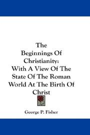Cover of: The Beginnings Of Christianity | George P. Fisher