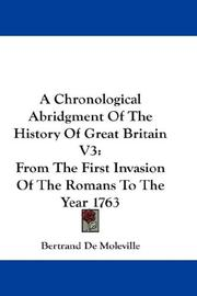 Cover of: A Chronological Abridgment Of The History Of Great Britain V3 | Bertrand De Moleville