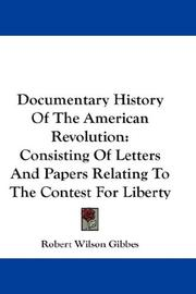 Cover of: Documentary History Of The American Revolution | Robert Wilson Gibbes
