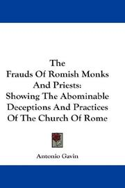 Cover of: The Frauds Of Romish Monks And Priests | Antonio Gavin