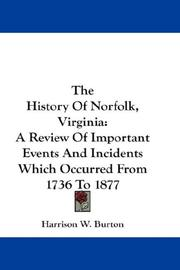 Cover of: The History Of Norfolk, Virginia | Harrison W. Burton