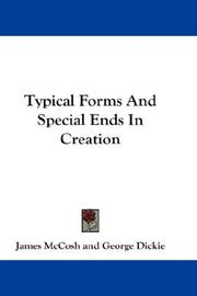 Cover of: Typical Forms And Special Ends In Creation | James McCosh, George Dickie
