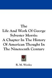 Cover of: The Life And Work Of George Sylvester Morris | R. M. Wenley