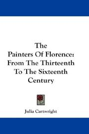 Cover of: The painters of Florence: From The Thirteenth To The Sixteenth Century