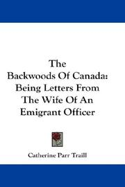 Backwoods of Canada by Catherine Parr Traill